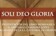 El músico oriolano Santiago Casanova será homenajeado el próximo sábado